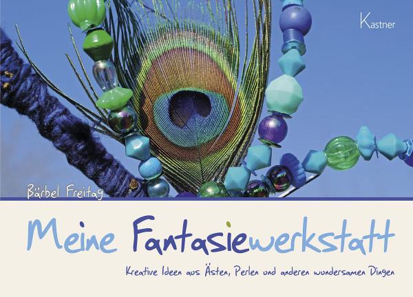 Verlagshaus Kastner Meine Fantasiewerkstatt
