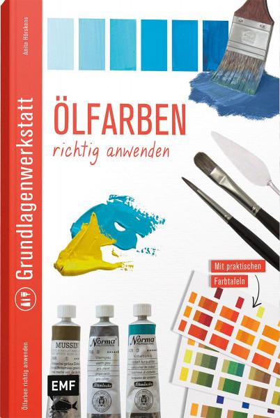 Grundlagenwerkstatt: Ölfarben richtig anwenden (Anita Hörskens) | EMF Vlg.