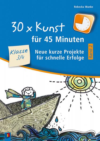 Verlag an der Ruhr 30 x Kunst für 45 Minuten, Klasse 3/4, Band 2