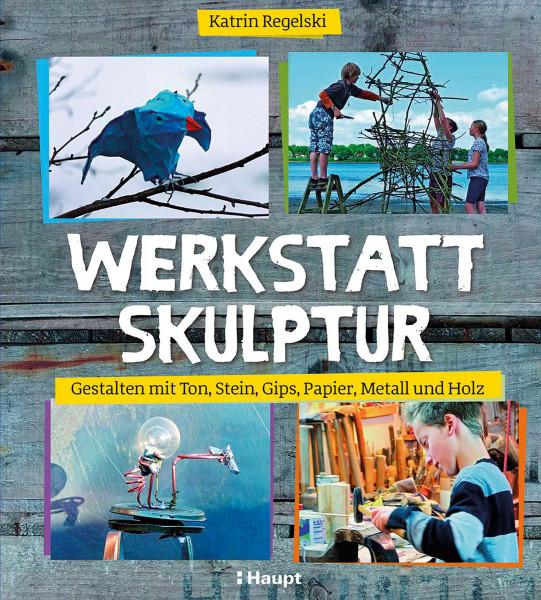 Haupt Verlag Werkstatt Skulptur
