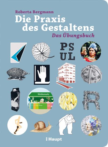 Haupt Verlag Die Praxis des Gestaltens