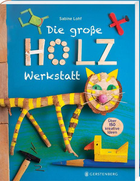 Die große Holzwerkstatt (Sabine Lohf) | Gerstenberg Vlg.