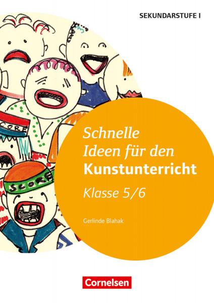 Cornelsen Schnelle Ideen für den Kunstunterricht Klasse 5/6