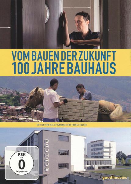 good!movies Vom Bauen der Zukunft – 100 Jahre Bauhaus