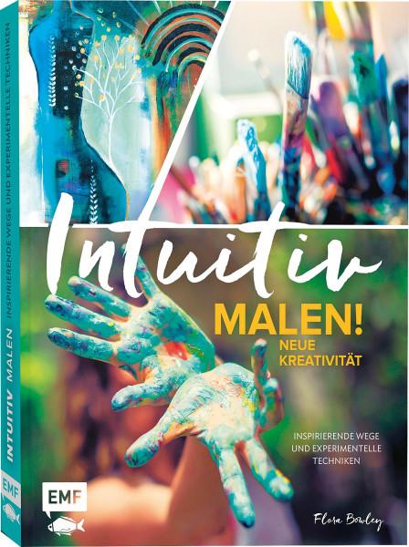 Edition Michael Fischer Intuitiv malen! Neue Kreativität