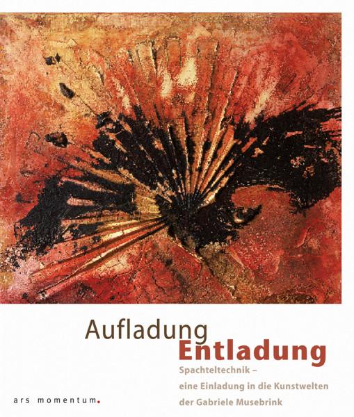 Ars Momentum Kunstverlag Aufladung – Entladung Spachteltechnik