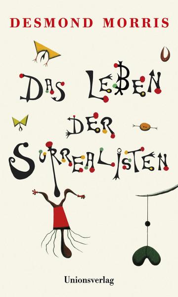 Das Leben der Surrealisten (Morris, Desmond)   Unionsvlg.