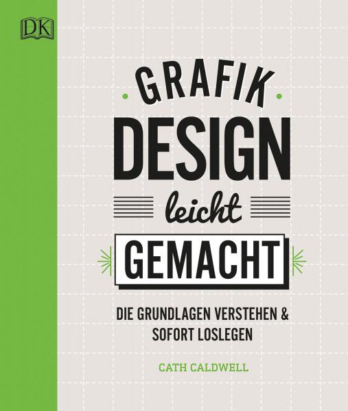 Grafikdesign leicht gemacht (Cath Caldwell) | Dorling Kindersley Vlg.