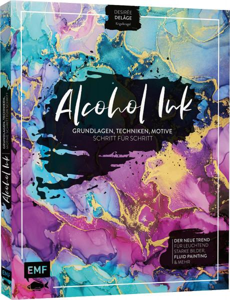 Edition Michael Fischer Alcohol Ink – Grundlagen, Techniken, Motive Schritt für Schritt