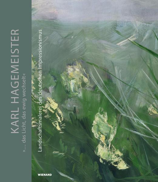 Wienand Verlag Karl Hagemeister. »... das Licht, das ewig wechselt.«