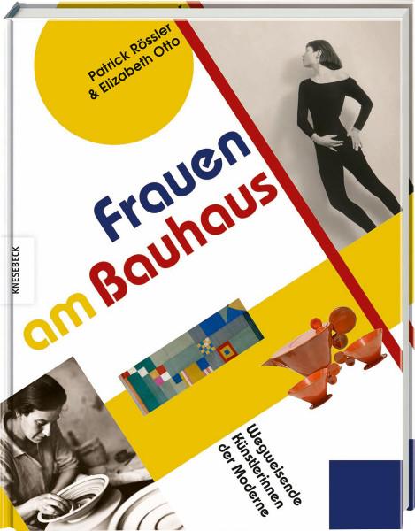 Frauen am Bauhaus (Patrick Rössler, Elizabeth Otto (Hrsg.)) | Knesebeck Vlg.