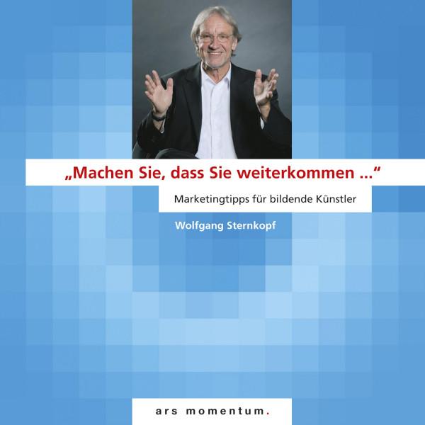 Machen Sie, daß Sie weiterkommen | Wolfgang Sternkopf