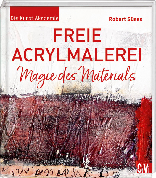 Freie Acrylmalerei (Robert Süess) | Christophorus Vlg.