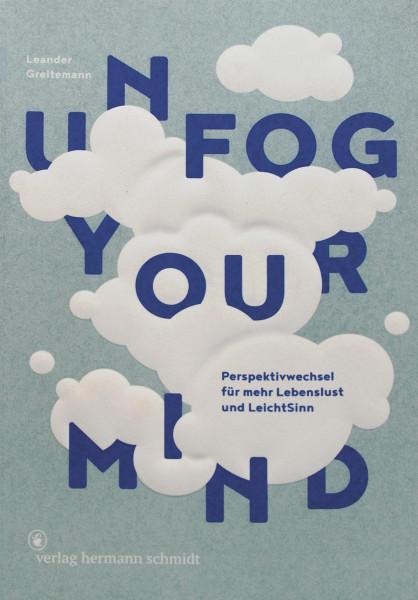 Unfog Your Mind (Leander Greitemann) | Verlag Hermann Schmidt