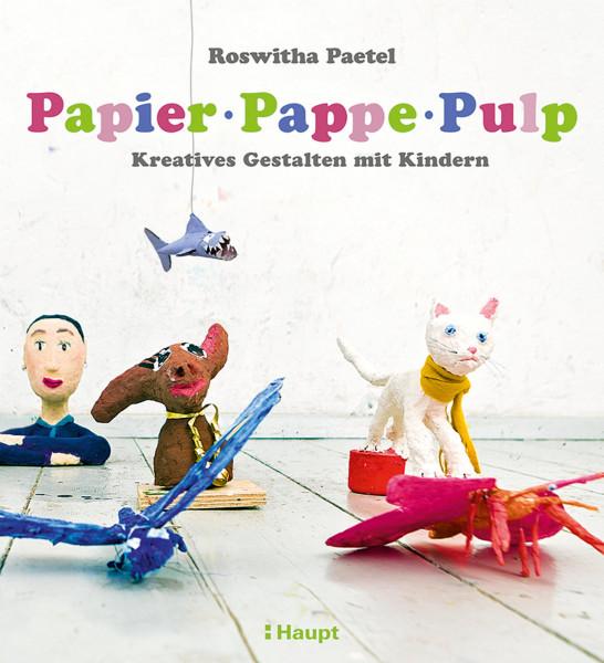 Papier, Pappe, Pulp (Roswitha Paetel)   Haupt Vlg.