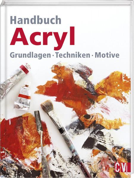 Handbuch Acryl. Grundlagen, Techniken, Motive   Christophorus Vlg.