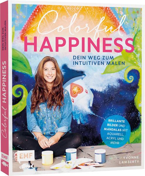 Edition Michael Fischer Colorful Happiness – Dein Weg zum Intuitiven Malen