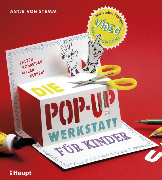 Haupt Verlag Die Pop-up-Werkstatt für Kinder