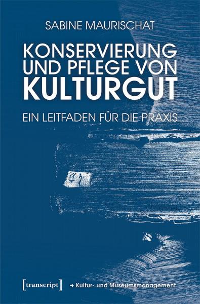 Transcript Verlag Konservierung und Pflege von Kulturgut