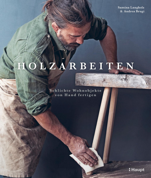 Holzarbeiten (Andrea Brugi, Samina Langholz)   Haupt Vlg.