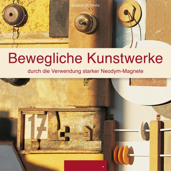 Bewegliche Kunstwerke (Schmitz, Sabine) | Ars Momentum Kunstvlg.