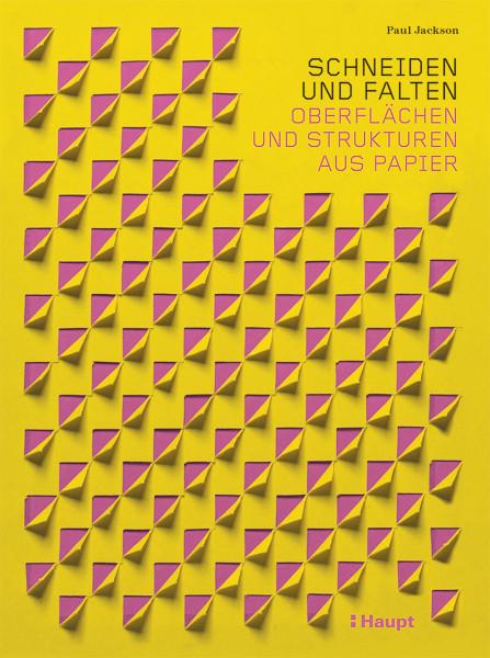 Schneiden und Falten (Paul Jackson) | Haupt Vlg.