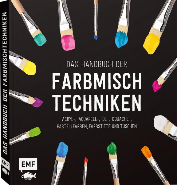 Edition Michael Fischer Das Handbuch der Farbmischtechniken
