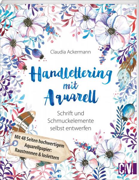 Handlettering mit Aquarell (Claudia Ackermann) | Christophorus Vlg.