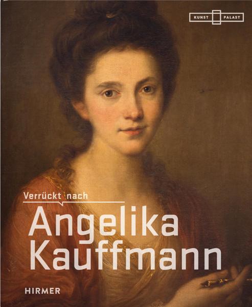 Hirmer Verlag Verrückt nach Angelika Kauffmann