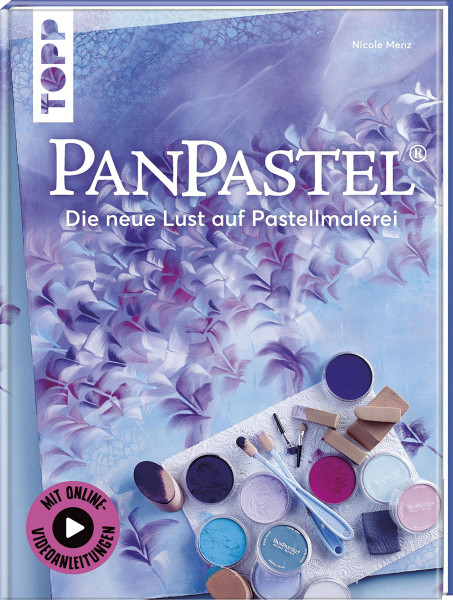 Nicole Menz: PanPastel®. Die neue Lust auf Pastellmalerei. Mit Online-Videoanleitungen