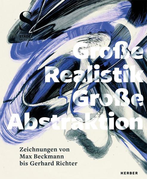 Kerber Verlag Große Realistik & Große Abstraktion