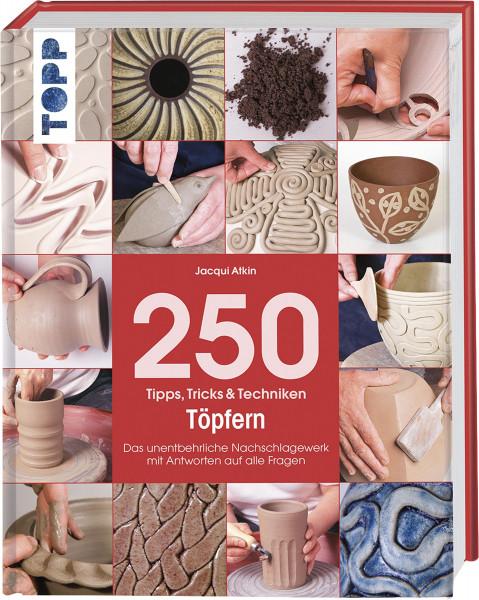 250 Tipps, Tricks und Techniken - Töpfern (Jacqui Atkin)   frechverlag