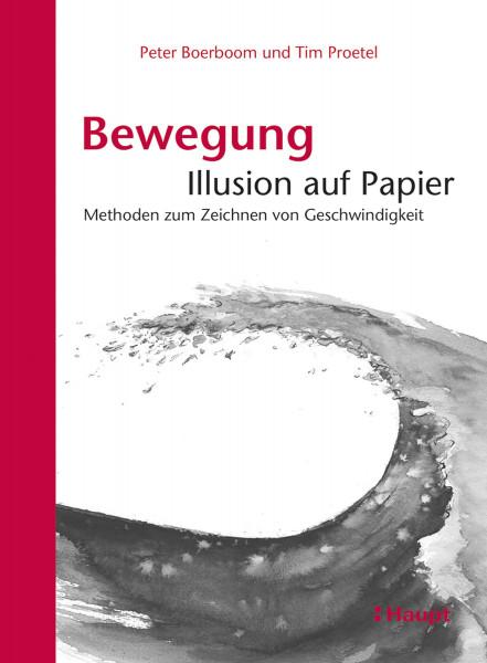 Bewegung: Illusion auf Papier (Peter Boerboom, Tim Proetel) | Haupt Vlg.