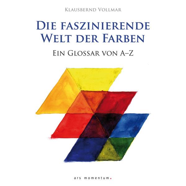 Ars Momentum Kunstverlag Die faszinierende Welt der Farben