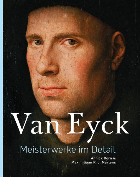 Van Eyck – Meisterwerke im Detail (Maximiliaan P. J. Martens, Annick Born)   Verlag Bernd Detsch