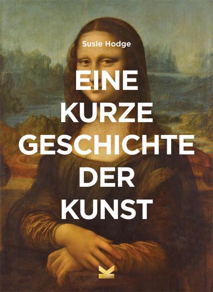 Laurence King Verlag Eine kurze Geschichte der Kunst