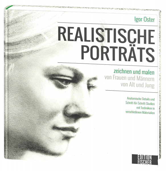 Edition Michael Fischer Realistische Porträts zeichnen und malen