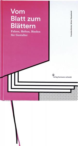 Vom Blatt zum Blättern (Franziska Morlok, Miriam Waszelewski)   Verlag Hermann Schmidt