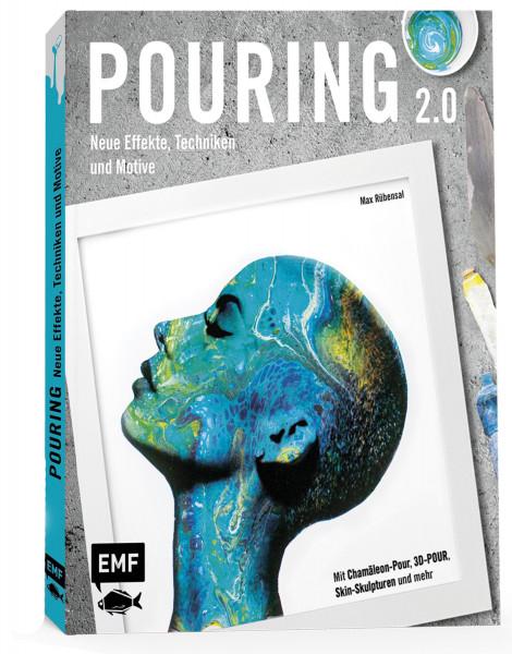 Edition Michael Fischer Pouring Effekte. Neue Techniken und Motive