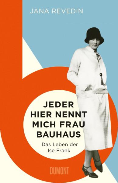 Jana Revedin: Jeder hier nennt mich Frau Bauhaus