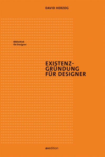 Existenzgründung für Designer (David Herzog) | av edition