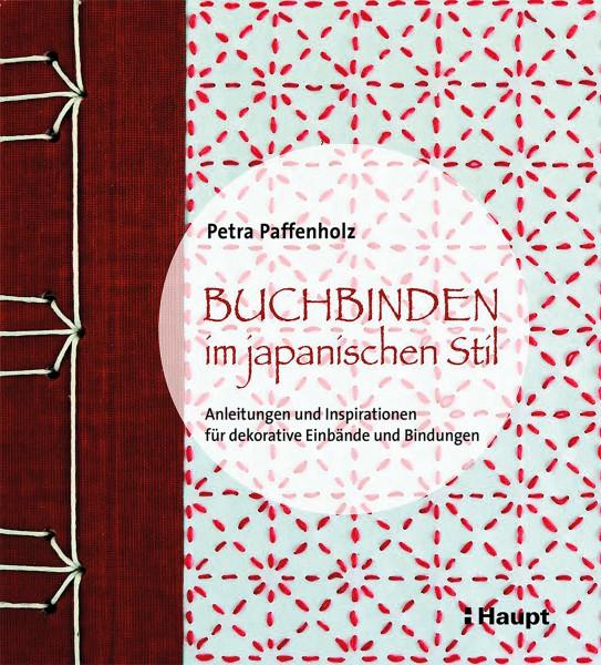 Buchbinden im japanischen Stil (Petra Paffenholz) | Haupt Vlg.