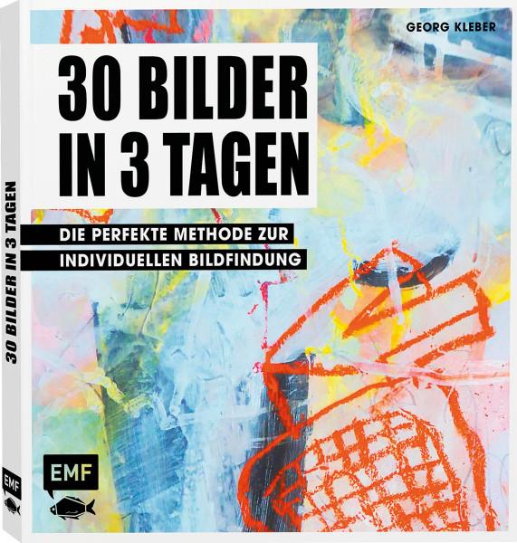 30 Bilder in 3 Tagen (Georg Kleber) | EMF Vlg.
