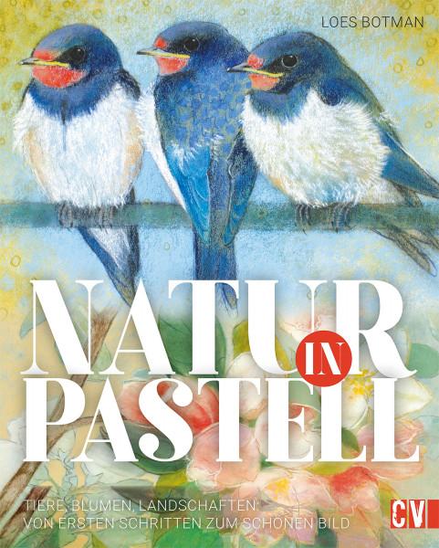 Natur in Pastell (Loes Botman) | Christophorus Vlg.