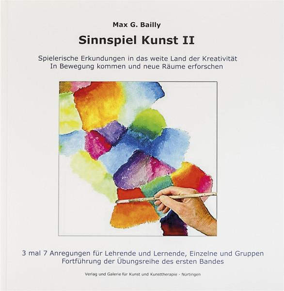 Sinnspiel Kunst II (Max Bailly) | Verlag und Galerie für Kunst und Kunsttherapie
