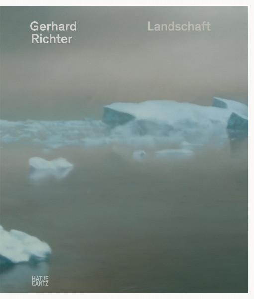 Lisa Ortner-Kreil, Hubertus Butin, Cathérine Hug (Hrsg.): Gerhard Richter Landschaft